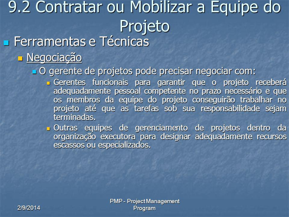 2/9/2014 PMP - Project Management Program 9.2 Contratar ou Mobilizar a Equipe do Projeto Ferramentas e Técnicas Ferramentas e Técnicas Negociação Nego