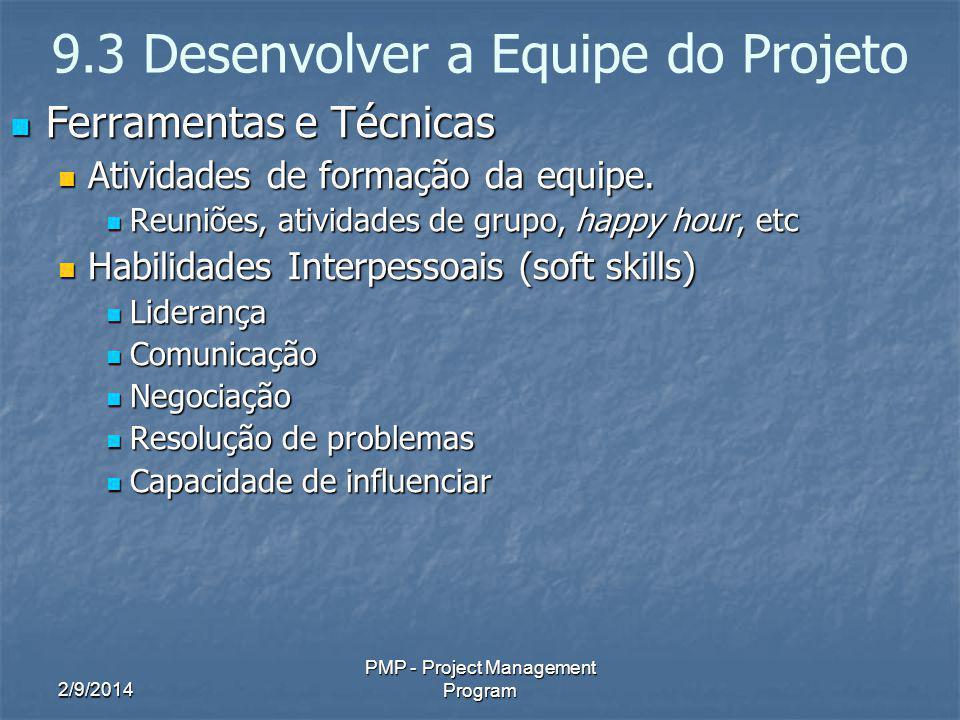 2/9/2014 PMP - Project Management Program 9.3 Desenvolver a Equipe do Projeto Ferramentas e Técnicas Ferramentas e Técnicas Atividades de formação da