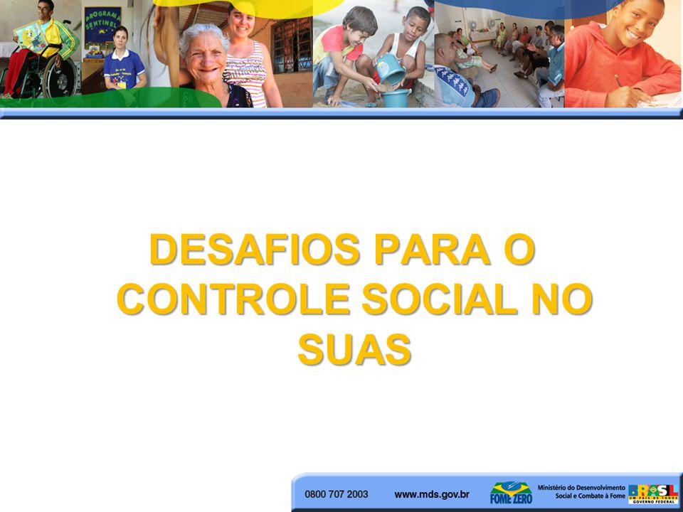 DESAFIOS PARA O CONTROLE SOCIAL NO SUAS