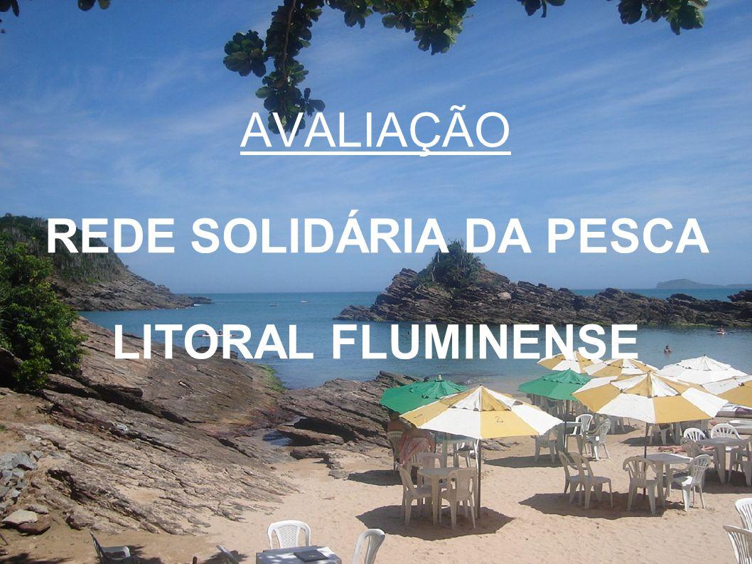AVALIAÇÃO REDE SOLIDÁRIA DA PESCA LITORAL FLUMINENSE