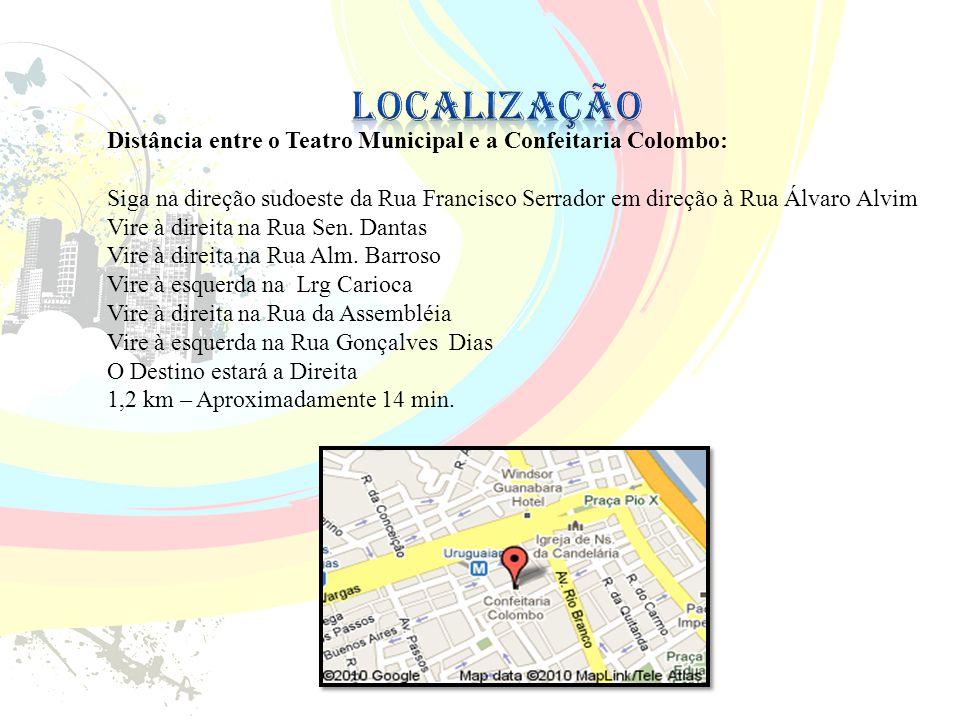 Distância entre o Teatro Municipal e a Confeitaria Colombo: Siga na direção sudoeste da Rua Francisco Serrador em direção à Rua Álvaro Alvim Vire à direita na Rua Sen.