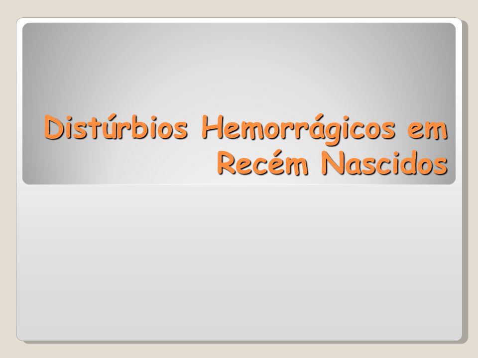 Distúrbios Hemorrágicos em Recém Nascidos