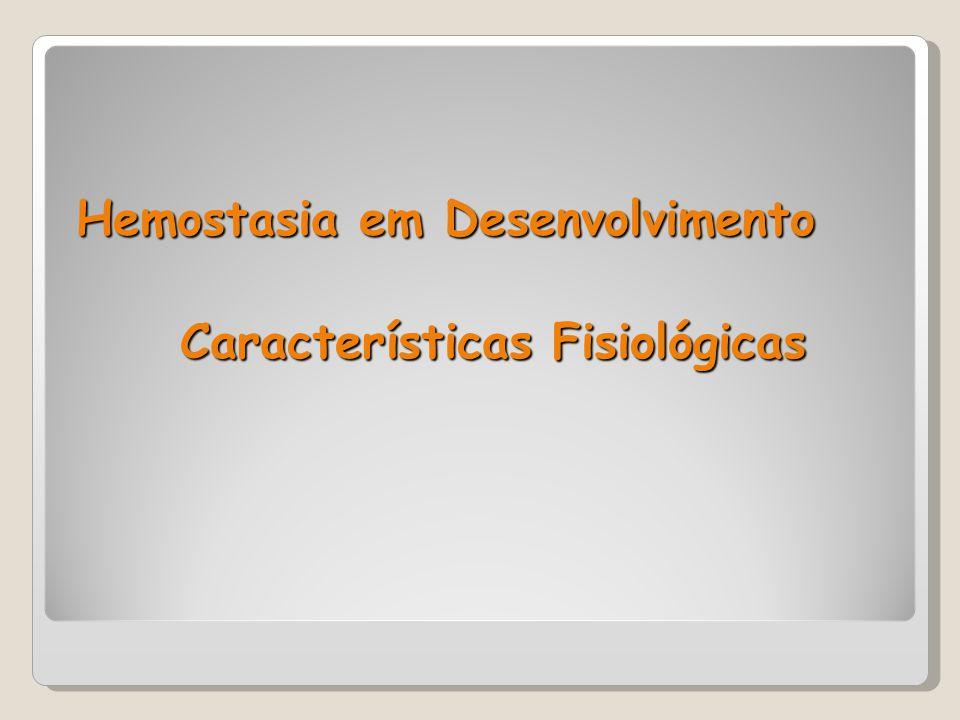 Hemostasia em Desenvolvimento Características Fisiológicas