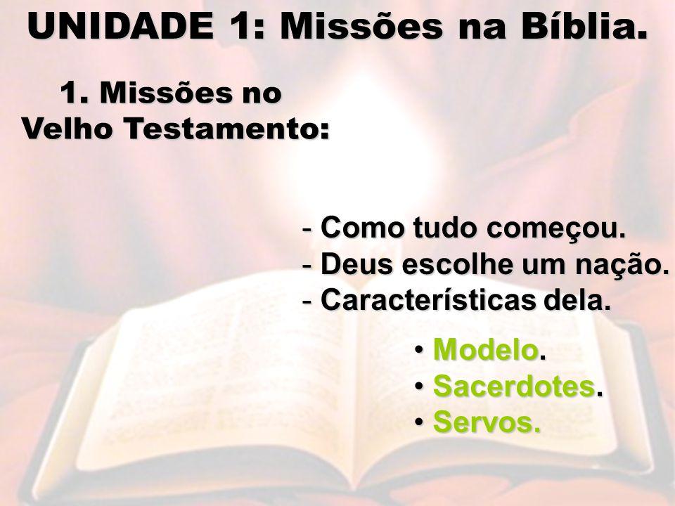 UNIDADE 1: Missões na Bíblia.1. Missões no Velho Testamento: - Como tudo começou.