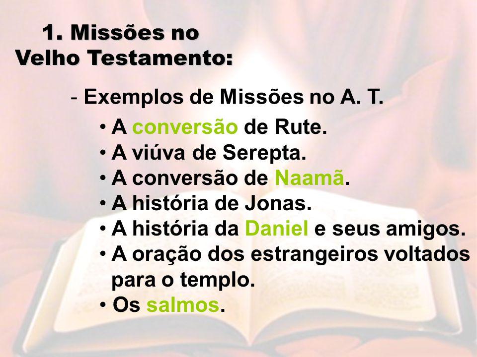 1.Missões no Velho Testamento: - Exemplos de Missões no A.