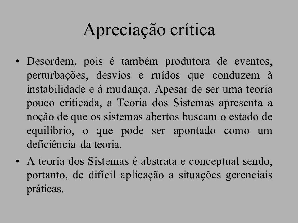 Apreciação crítica Desordem, pois é também produtora de eventos, perturbações, desvios e ruídos que conduzem à instabilidade e à mudança.