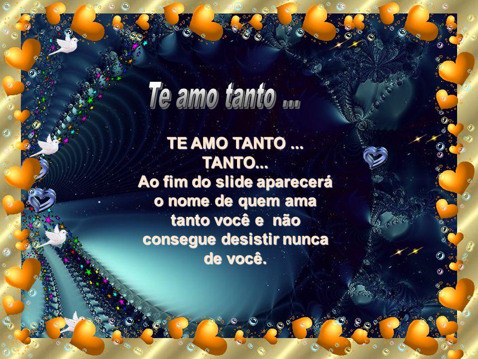 TE AMO TANTO...TANTO...