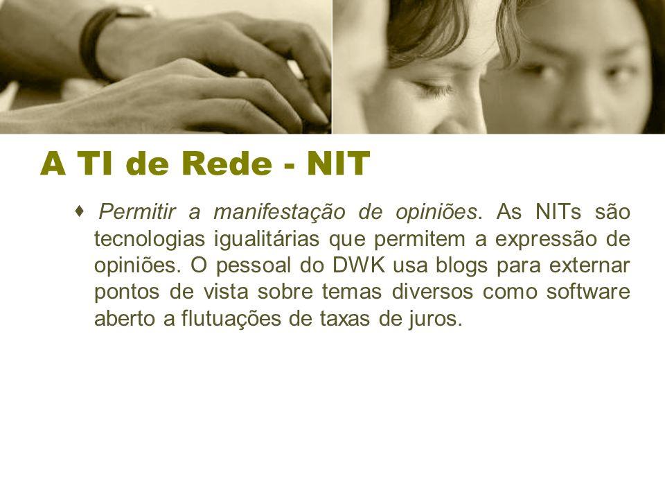 A TI de Rede - NIT  Permitir a manifestação de opiniões.