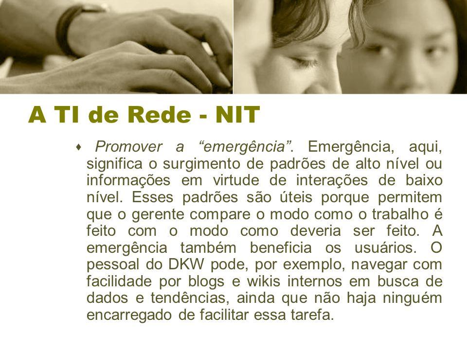 A TI de Rede - NIT  Promover a emergência .