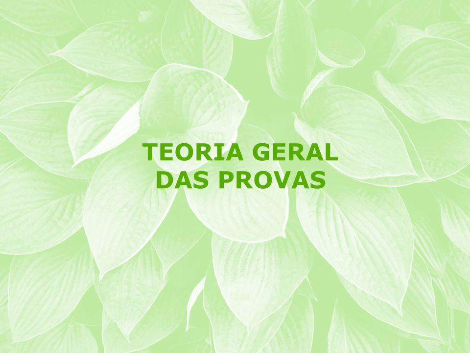TEORIA GERAL DAS PROVAS