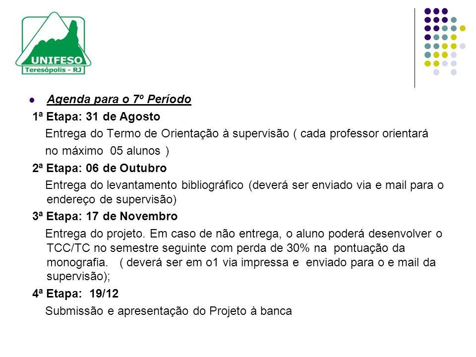Agenda para o 8º Período 1ª Etapa: 22/09 Entrega do 1º.