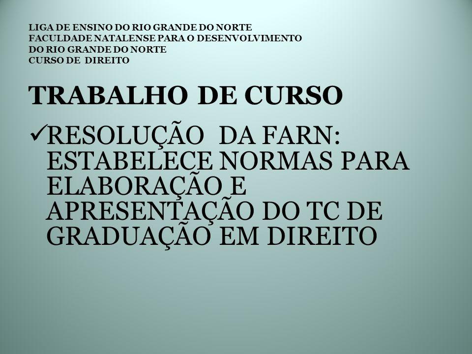 LIGA DE ENSINO DO RIO GRANDE DO NORTE FACULDADE NATALENSE PARA O DESENVOLVIMENTO DO RIO GRANDE DO NORTE CURSO DE DIREITO TRABALHO DE CURSO RESOLUÇÃO D