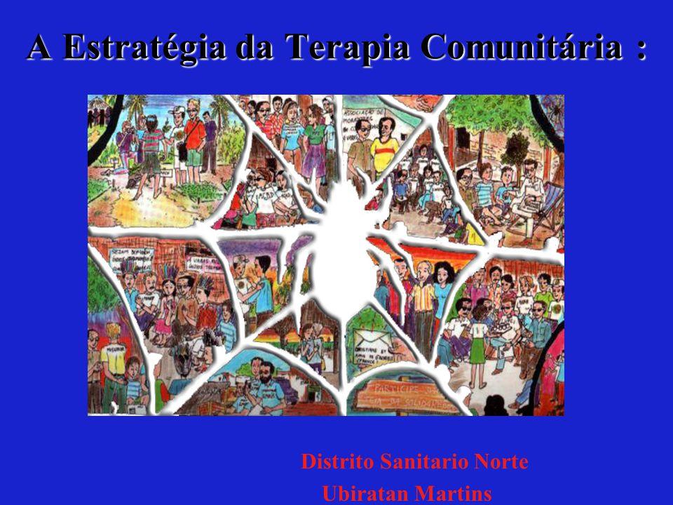 A Estratégia da Terapia Comunitária : :: : Distrito Sanitario Norte Ubiratan Martins