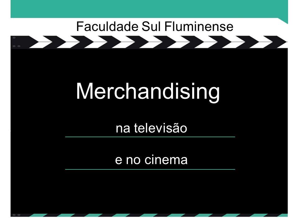 Faculdade Sul Fluminense Merchandising na televisão e no cinema