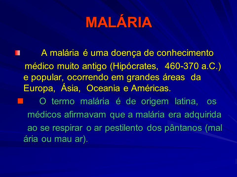 MALÁRIA A malária é uma doença sistêmica, onde A malária é uma doença sistêmica, onde vários órgãos podem ser atingidos vários órgãos podem ser atingidos isolada ou conjuntamente, ocorrendo isolada ou conjuntamente, ocorrendo desde casos benignos e crônicos até desde casos benignos e crônicos até formas agudas ou fatais.