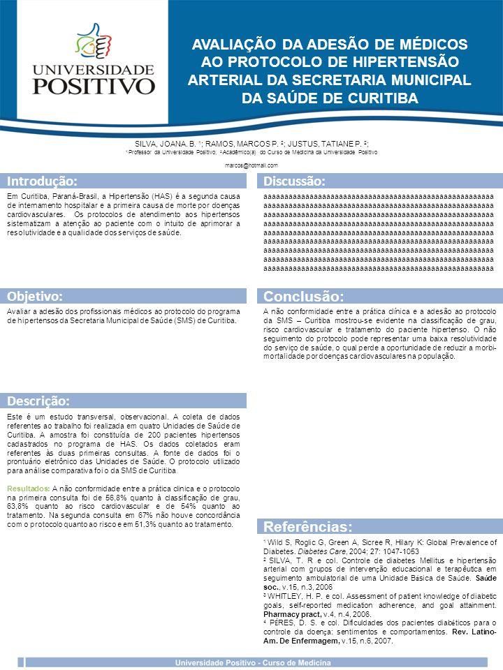 AVALIAÇÃO DA ADESÃO DE MÉDICOS AO PROTOCOLO DE HIPERTENSÃO ARTERIAL DA SECRETARIA MUNICIPAL DA SAÚDE DE CURITIBA SILVA, JOANA.