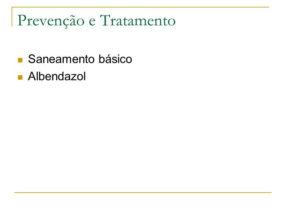 Prevenção e Tratamento Saneamento básico Albendazol