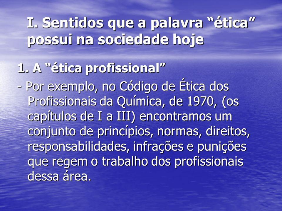 A necessidade de um código de ética profissional A necessidade de um código de ética profissional - para que a profissão possa ser exercida de uma forma regulamentada.