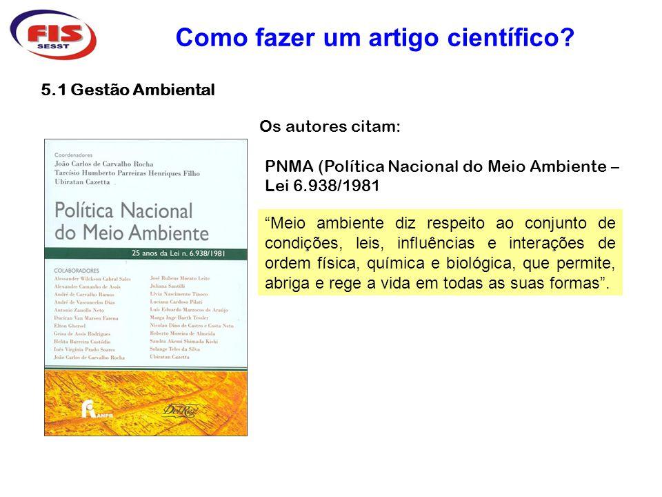 Kraemer e Tinoco (2004) Os autores citam: Como fazer um artigo científico.