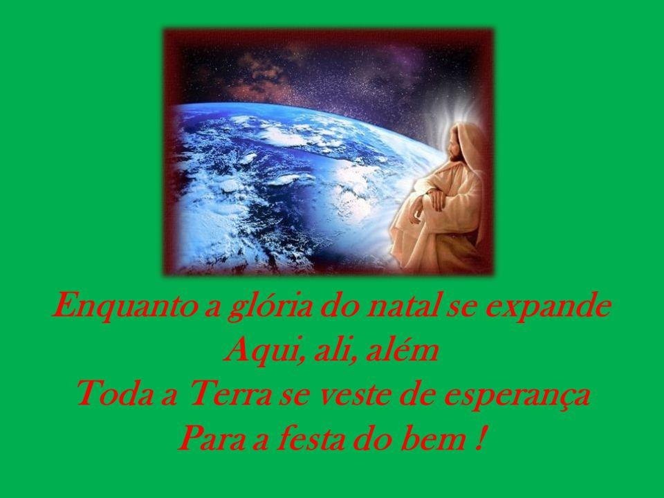 Refaz-se a vida, alguém ressurge Nos clarões com que o céu te anuncia....