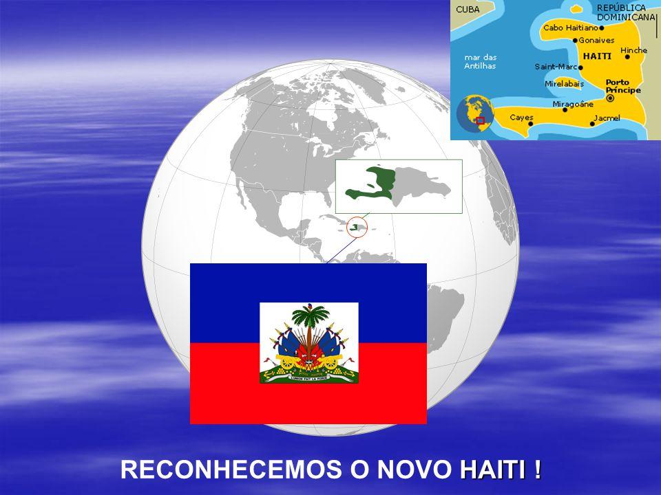 HAITI ! RECONHECEMOS O NOVO HAITI !