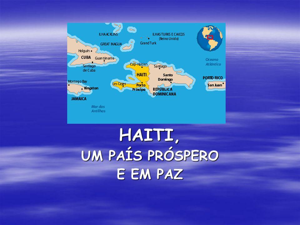 HAITI, UM PAÍS PRÓSPERO E EM PAZ