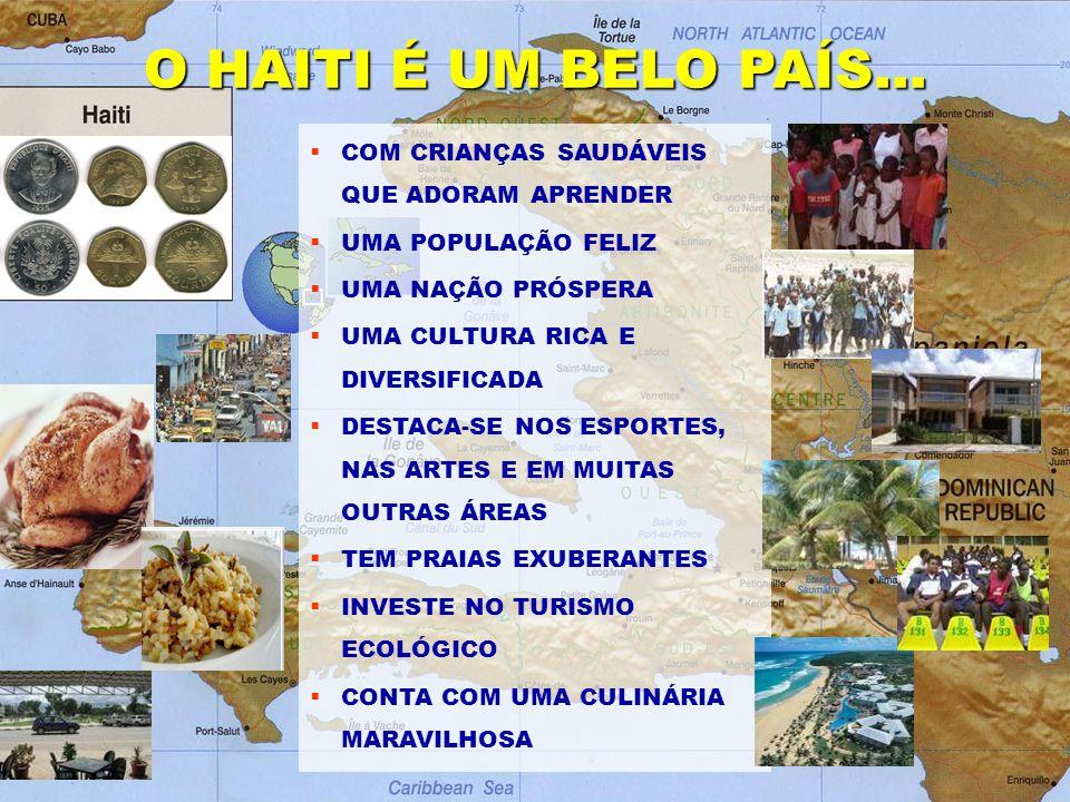 O HAITI É UM BELO PAÍS...