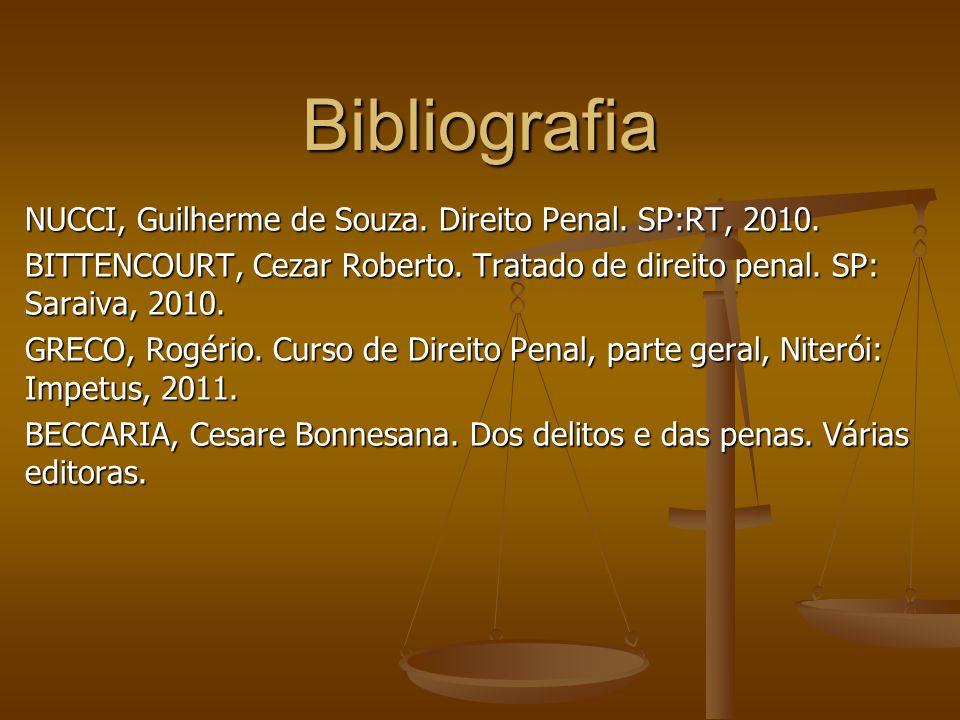 NUCCI, Guilherme de Souza. Direito Penal. SP:RT, 2010. BITTENCOURT, Cezar Roberto. Tratado de direito penal. SP: Saraiva, 2010. GRECO, Rogério. Curso