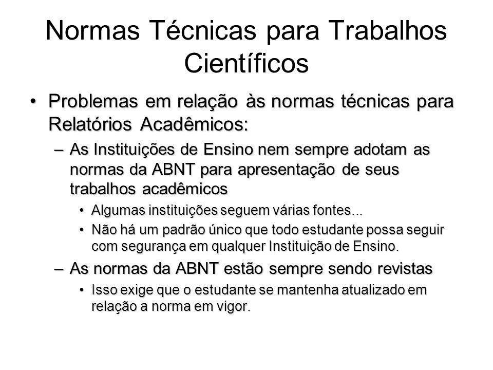 Normas Técnicas para Trabalhos Científicos Problemas em relação às normas técnicas para Relatórios Acadêmicos:Problemas em relação às normas técnicas