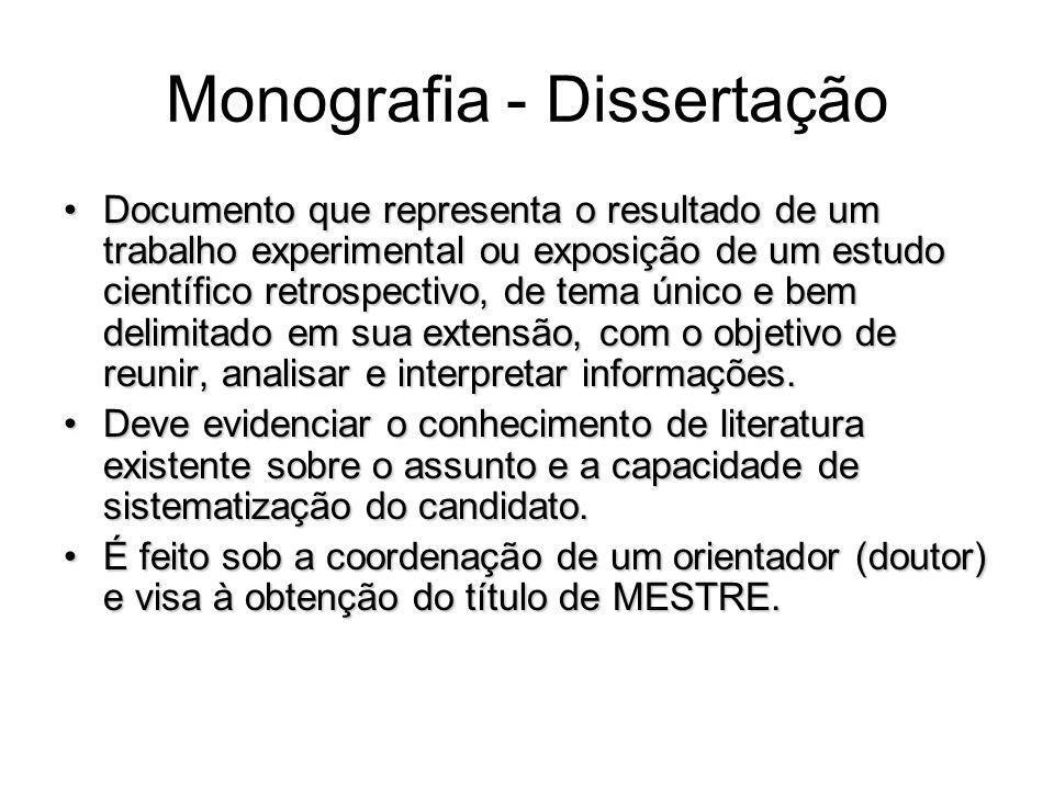 Monografia - Dissertação Documento que representa o resultado de um trabalho experimental ou exposição de um estudo científico retrospectivo, de tema