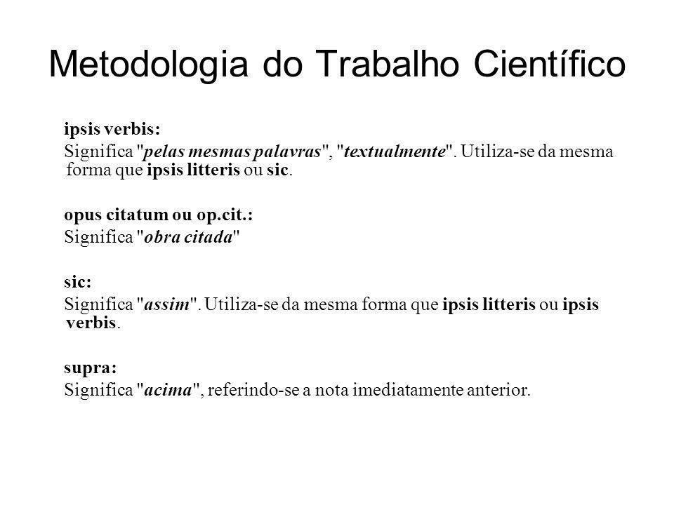 Metodologia do Trabalho Científico ipsis verbis: Significa