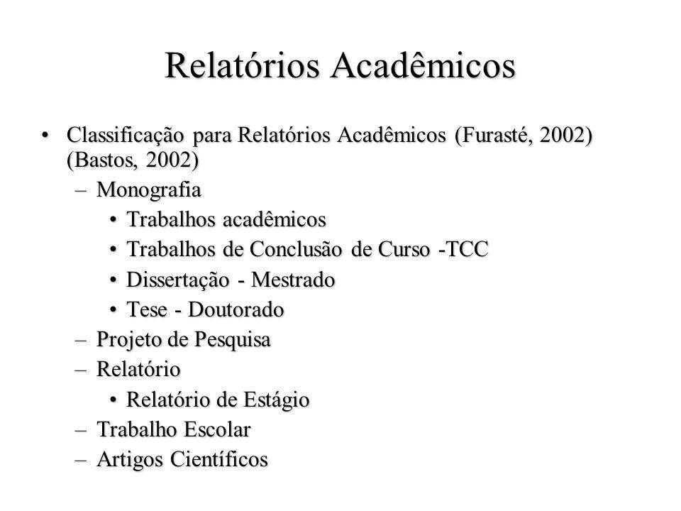 Relatórios Acadêmicos Classificação para Relatórios Acadêmicos (Furasté, 2002) (Bastos, 2002)Classificação para Relatórios Acadêmicos (Furasté, 2002)