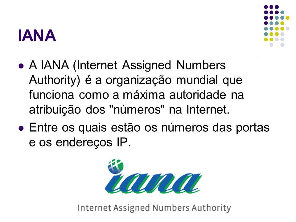 IANA A IANA (Internet Assigned Numbers Authority) é a organização mundial que funciona como a máxima autoridade na atribuição dos números na Internet.