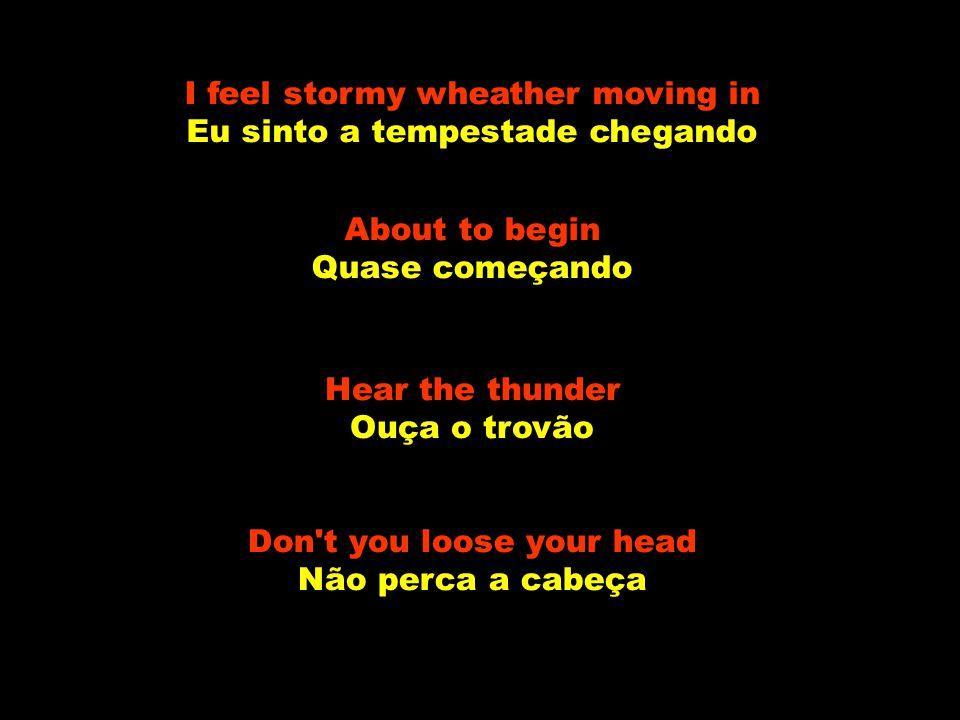 It s raining men Está chovendo homens Don t get yourself Weather Girls Não seja a garota do tempo I know you want to Eu sei que você quer