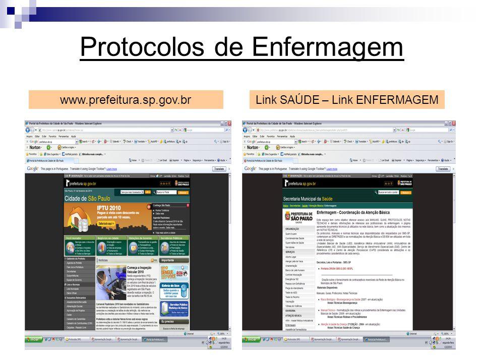 Protocolos de Enfermagem www.prefeitura.sp.gov.br Link SAÚDE – Link ENFERMAGEM