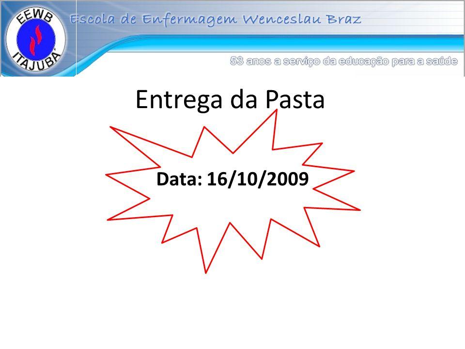 Entrega da Pasta Data: 16/10/2009