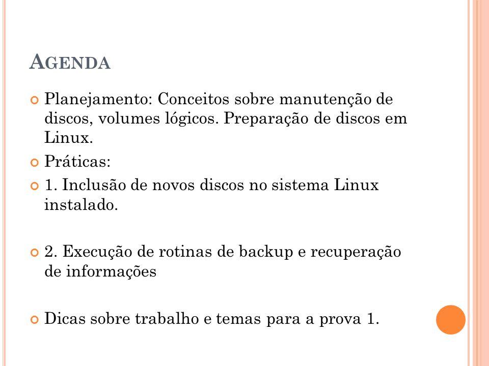 A GENDA Planejamento: Conceitos sobre manutenção de discos, volumes lógicos.