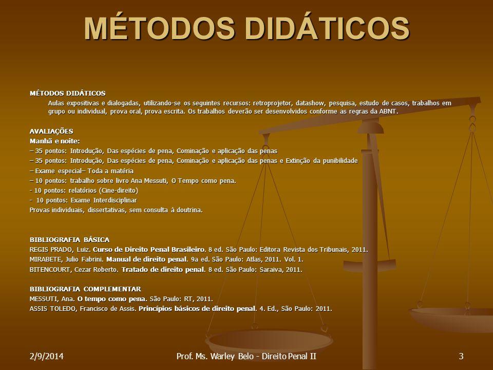 Pena de Multa – Não pagamento Não pagamento Não pode ser convertido em prisão A Fazenda Pública irá cobrar porque o valor vira título da dívida ativa 2/9/201434Prof.