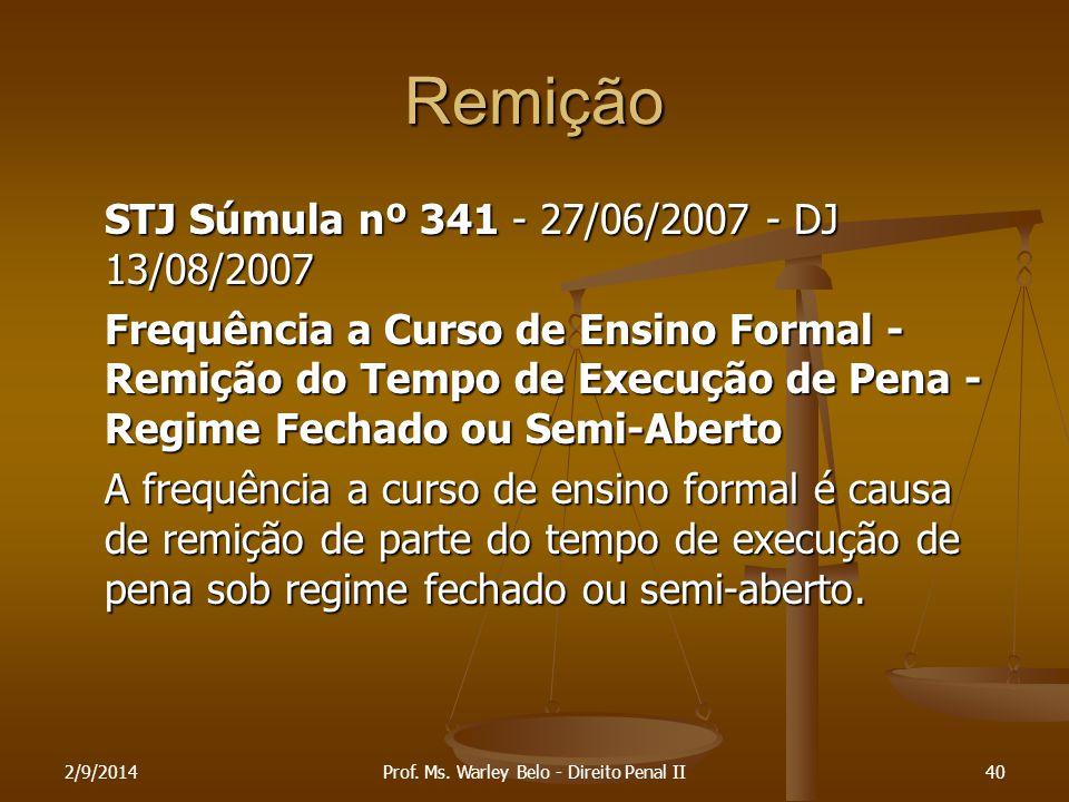 Remição STJ Súmula nº 341 - 27/06/2007 - DJ 13/08/2007 Frequência a Curso de Ensino Formal - Remição do Tempo de Execução de Pena - Regime Fechado ou