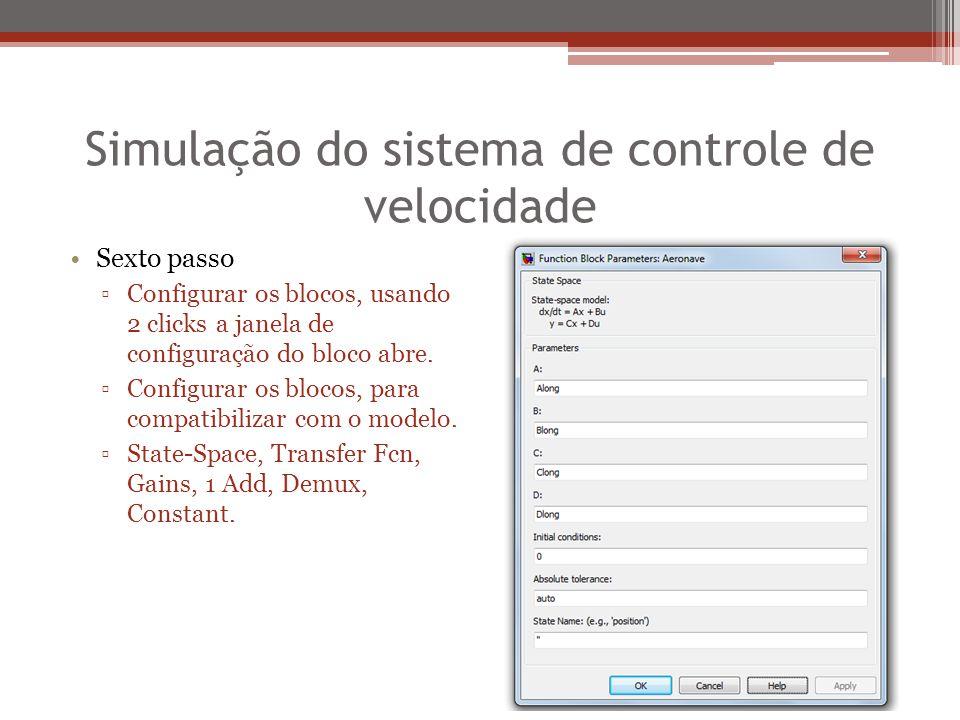 Simulação do sistema de controle de velocidade Sexto passo ▫Configurar os blocos, usando 2 clicks a janela de configuração do bloco abre. ▫Configurar