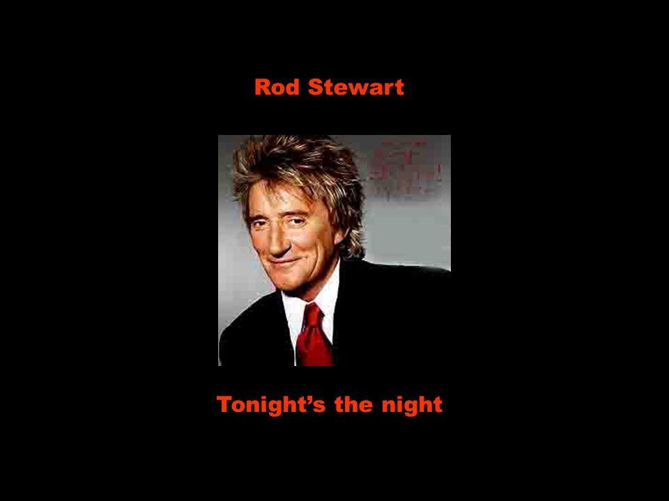 Rod Stewart Tonight's the night