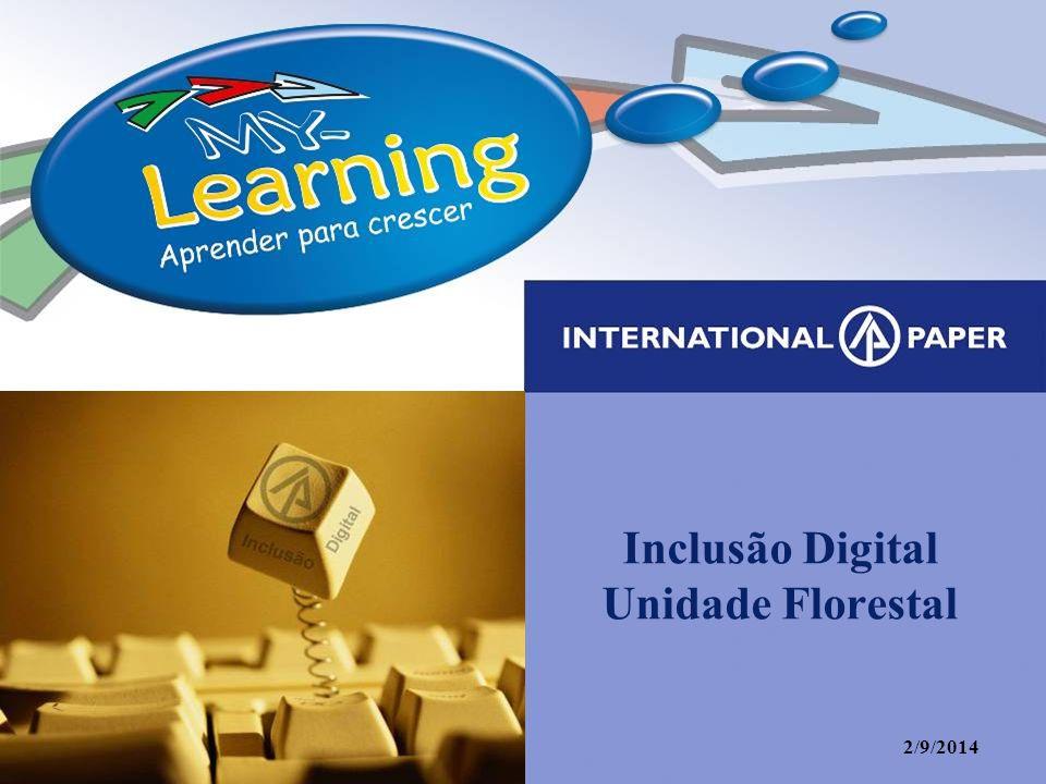 Inclusão Digital Objetivo do Projeto: 100% dos profissionais IP Florestal alfabetizados para garantir as políticas, treinamentos e processos IP.