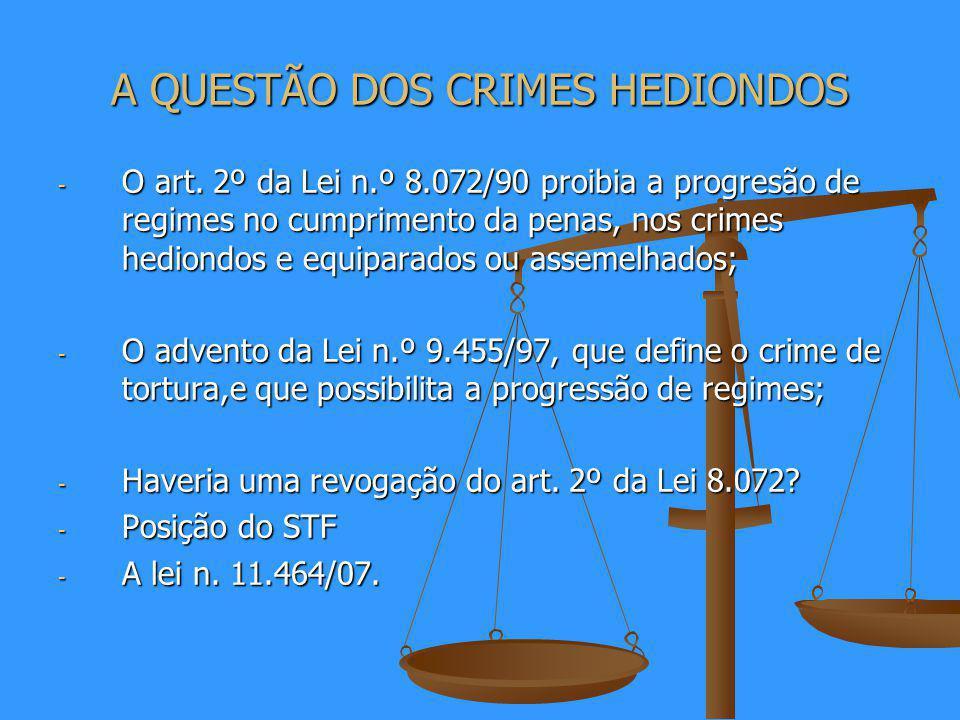 A QUESTÃO DOS CRIMES HEDIONDOS - O art.