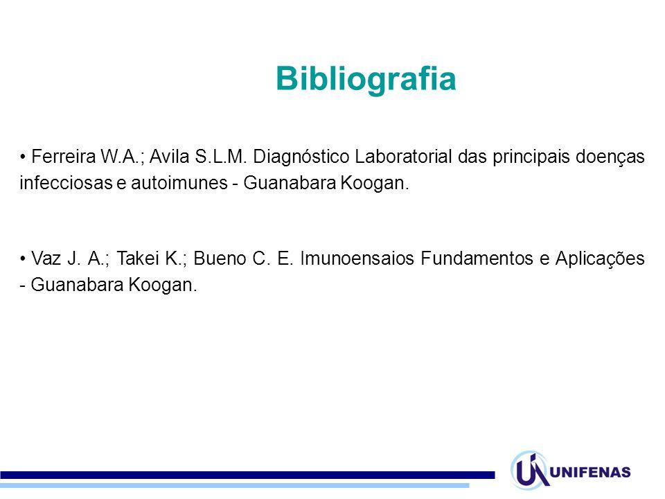Ferreira W.A.; Avila S.L.M. Diagnóstico Laboratorial das principais doenças infecciosas e autoimunes - Guanabara Koogan. Vaz J. A.; Takei K.; Bueno C.