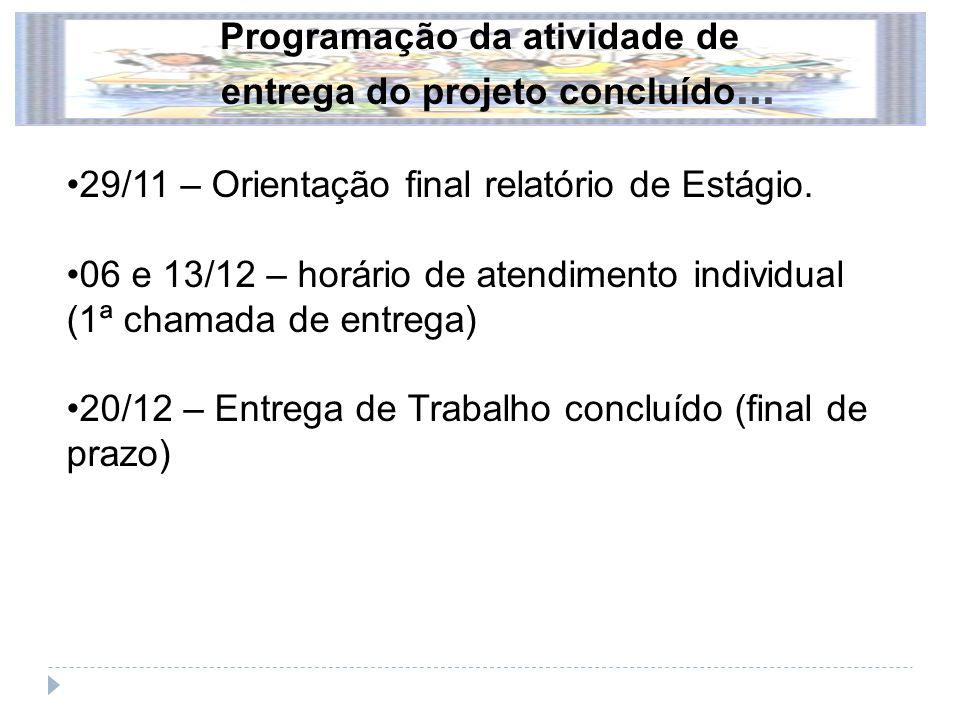 29/11 – Orientação final relatório de Estágio.