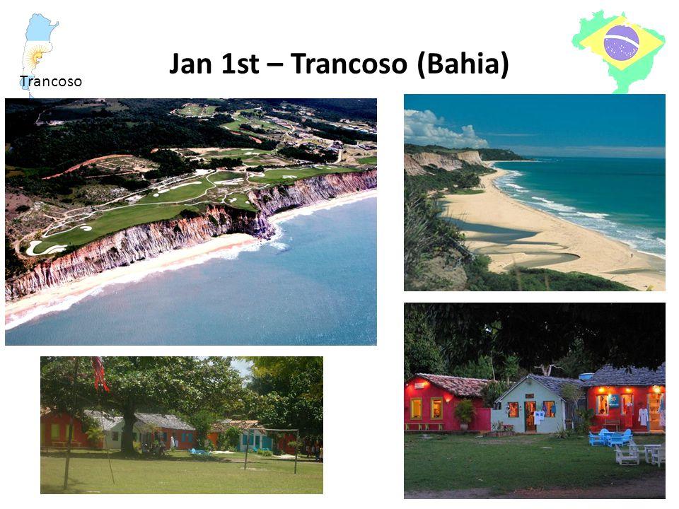 Jan 1st – Trancoso (Bahia) Trancoso
