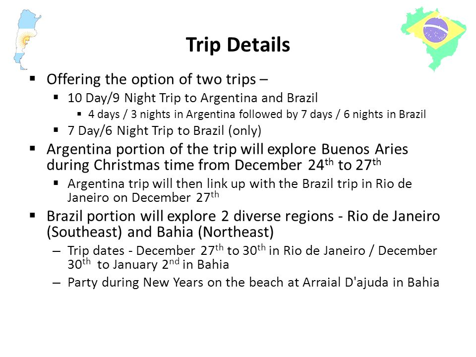 Trip estimated costs Argentina and Brazil trip - $2,500 to $3,500  Air flight from the U.S.