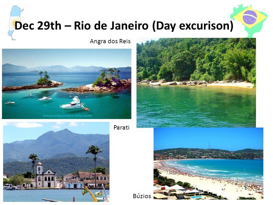 Dec 29th – Rio de Janeiro (Day excurison) Angra dos Reis Parati Búzios