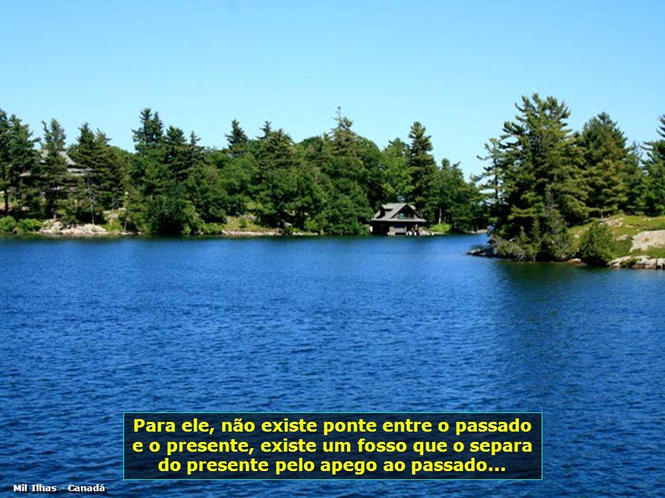 Para ele, não existe ponte entre o passado e o presente, existe um fosso que o separa do presente pelo apego ao passado...