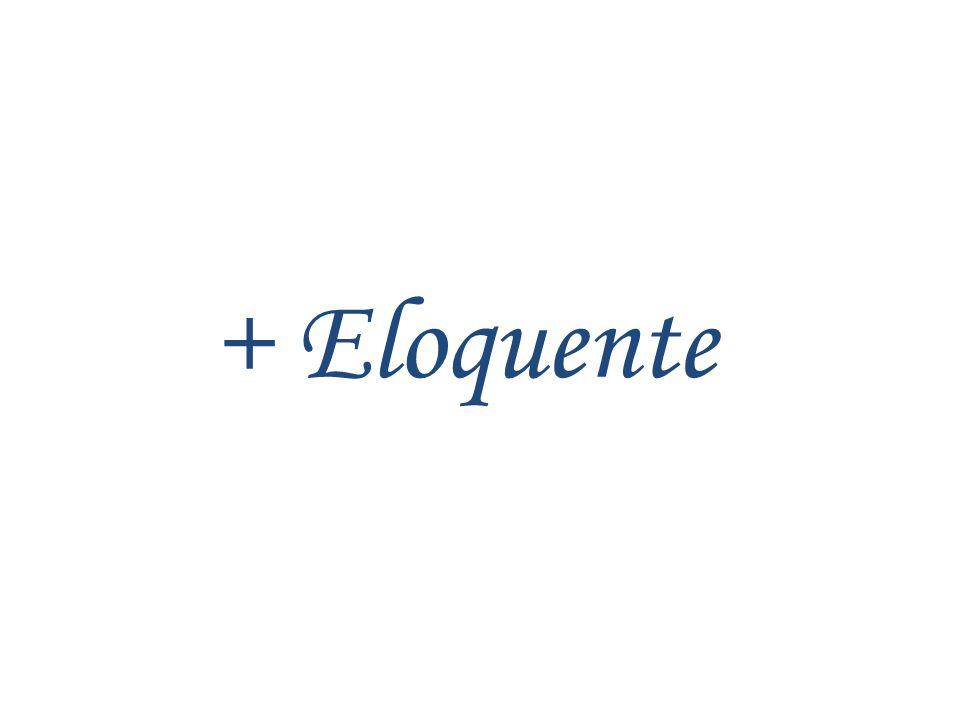 + Eloquente